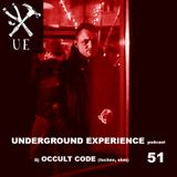 UNDERGROUND EXPERIENCE podcast - Dj OCCULT CODE  (techno, ebm) 051