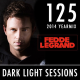 Fedde Le Grand - Dark Light Sessions 125 (2014 Yearmix)