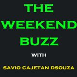 The Weekend Buzz with Savio Cajetan DSouza - 04 December 2010