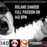 Roland Sandor presents Full Passion On 140 BPM (March 2012)