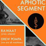 Drew Pompa - Live @ Aphotic Segment - 09/03/2016