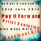 Live @ ''Pay IT Forward'' Movement Kru & Artist Evolution. No8 Club on Bonus Radio 25/7/2014