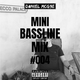Mini Bassline Mix #004