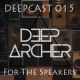 DeepCast 015   For The Speakers [26/01/2018]