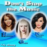 Don't Stop The Music....RGK