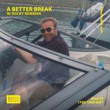 A Better Break W/ Rocky Newman: 29th August '18