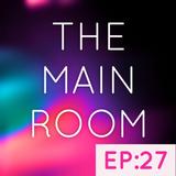 TXMayor Presents: The Main Room #27