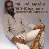 "SJITM PRESENTS - ""WE LOVE GROVER"" 'IN THE MIX' WITH THE GROOVEFATHER - NORRIE LYNCH"