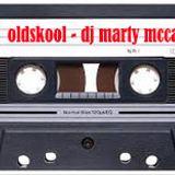 OLDSKOOL - DJ MARTY MCCANN