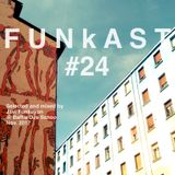 FUNKAST #24 - Welcome To My House Vol. 01