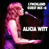 Lynchland Guest Mix #6 — Alicia Witt