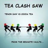 TEA CLASH SAW