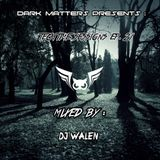 Dark Matters Presents : TechTime Sessions ep. 21 mixed by DJ WALEN