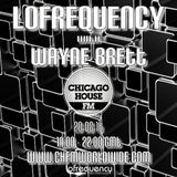 Wayne Brett's Lofrequency Show on Chicago House FM 20-08-16