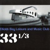 Elliott Bay Leisure And Music Club Podcast #33