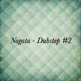 Nogata - Dubstep #2 (07/12)