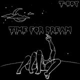 Time For Dream