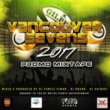 2017 CANADA SEVENS VANCOUVER PROMO MIX{\[Afrobeat, Dancehall, Top 40]