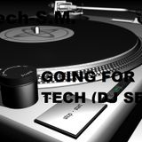Going For Tech (DJ Set)