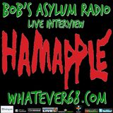Bob's Asylum Radio live with Hamapple recorded live 4/8/2019 only on whatever68.com