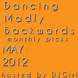 31-05-12 Dancing Madly Backwards - Monthly picks MAY
