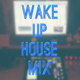 Wake Up House