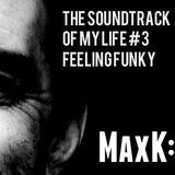 MaxK: Soundtrack Of My Life #3 - Feeling Funky
