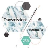 Boris - Transmissions 236 guest mix Barbuto - 26-Jun-2018