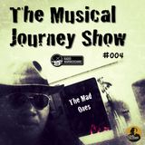 MJ004 The Musical Journey Show - The Mad Ones