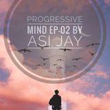 Progressive mind EP-02 by Asi Jay