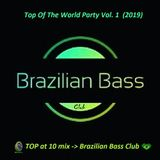 Joey Mappet  - Top Of The World Party - Top at 10 Brazilian Bass Club - Happy New Year 2019