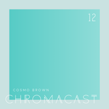 Chromacast 12 - Cosmo Brown - The Happiness Meme