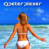 My House My Rules 8 2014 Peter Pleser Podcast
