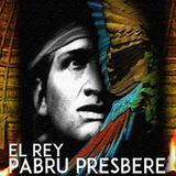 El Rey Pabru Presbere: Defensor de la libertad de los pueblos indígenas