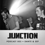 Junction Podcast.005 - Dante & Sep