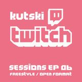 Kutski Twitch Sessions Ep06 (Freestyle)
