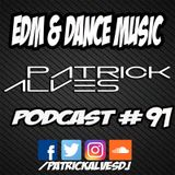 PodCast Patrick Alves #91 EDM & Dance Music