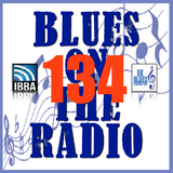 Blues On The Radio - Show 134