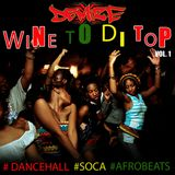 Wine To Di Top Mix Vol. 1 by DJ Demize (March 2017)