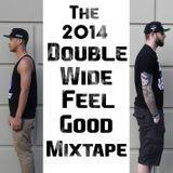 The 2014 Double Wide Feel Good Mixtape