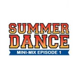 Daniel Santos - Summer Dance Mini-Mix EPISODE 1