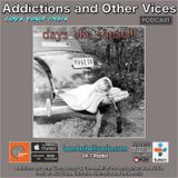 Addictions and Other Vices 388 - Days Like These!!!.
