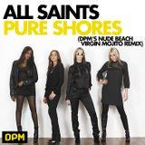 All Saints - Pure Shores (DPM's Nude Beach Virgin Mojito Remix)