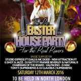 THE PRE EASTER HOUSE PARTY 12TH MARCH 2016 FT STUDIO EXPRESS D-MAC & TONY F & DJ RATTY & FRANKIE BEV