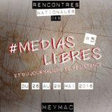 Radio MNE débarque en Corrèze ! - Rencontres nationales des médias libres à Meymac - édition2016
