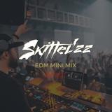 DJ SKiTTEL'zz - EDM Mini mix EP001 10/08/2018