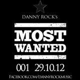 """DJ Danny Rock's """"MOST WANTED"""" 001 29.10.12"""