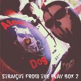 Atomic Dog - Straight From The Play Box 2
