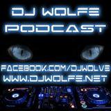 Dj Wolfe's Podcast #19