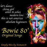 BOWIE 80s (let's dance -china girl - ashes to ashes - modern love - this is not america...)